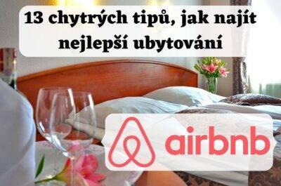 13 chytrých tipů na hledání ubytování přes Airbnb + sleva 997 Kč