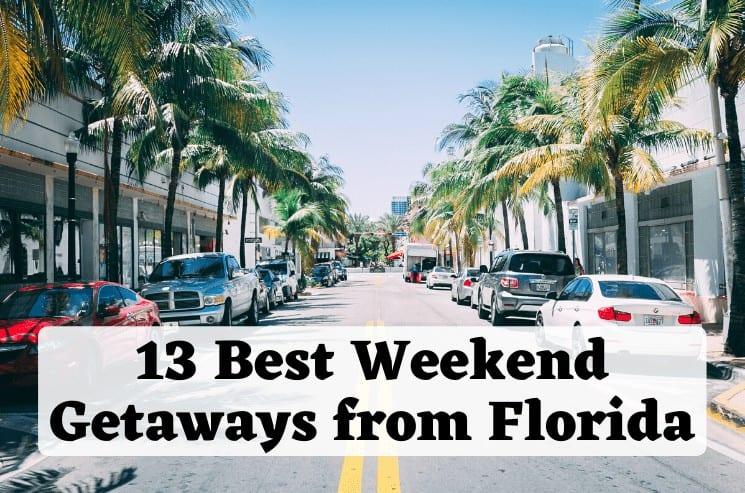 13 Best Weekend Getaways from Florida 1
